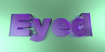 single eyed: Eyed - colorful glass text on vibrant background - 3D rendered royalty free stock image. Stock Photo