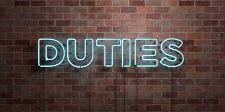 DUTIES - fluorescent Neon tube Sign on brickwork - Front view - 3D rendered royalty free stock picture. Can be used for online banner ads and direct mailers.