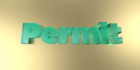 Permit - colorful glass text on vibrant background - 3D rendered royalty free stock image.