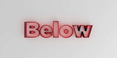 Below - Red glass text on white background - 3D rendered royalty free stock image. Stok Fotoğraf