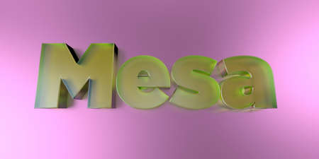 Mesa - colorful glass text on vibrant background - 3D rendered royalty free stock image. Stock Photo