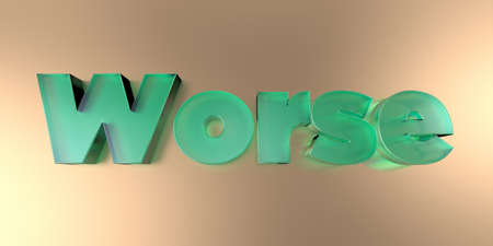 worse: Worse - colorful glass text on vibrant background - 3D rendered royalty free stock image.