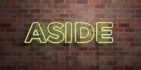 ASIDE - fluorescent Neon tube Sign on brickwork - Front view - 3D rendered royalty free stock picture. Can be used for online banner ads and direct mailers.