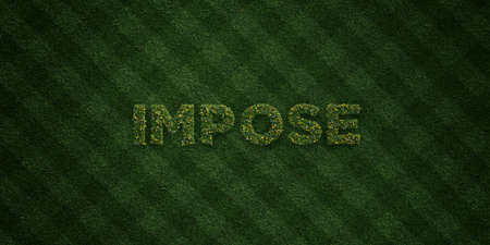IMPOSE - fresh Grass letters with flowers and dandelions - 3D rendered royalty free stock image. Can be used for online banner ads and direct mailers.