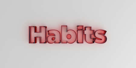 Habits - Red glass text on white background - 3D rendered royalty free stock image.