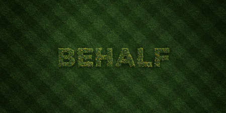 BEHALF - fresh Grass letters with flowers and dandelions - 3D rendered royalty free stock image. Can be used for online banner ads and direct mailers. 版權商用圖片