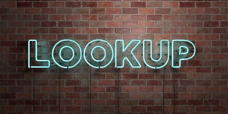 lookup: LOOKUP - fluorescent Neon tube Sign on brickwork - Front view - 3D rendered royalty free stock picture. Can be used for online banner ads and direct mailers. Stock Photo