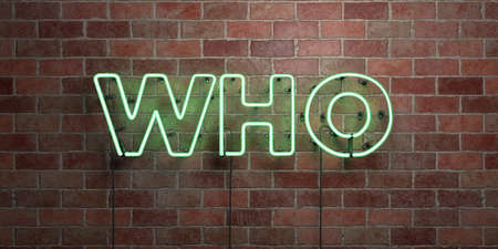 WHO - fluorescent Neon tube Sign on brickwork - Front view - 3D rendered royalty free stock picture. Can be used for online banner ads and direct mailers.