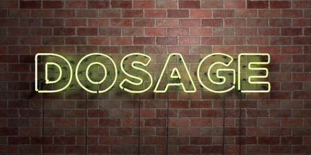 DOSAGE - fluorescent Neon tube Sign on brickwork - Front view - 3D rendered royalty free stock picture. Can be used for online banner ads and direct mailers.