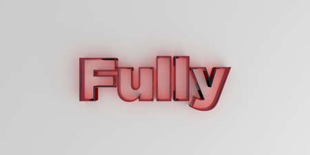 Fully - Red glass text on white background - 3D rendered royalty free stock image. Stock Photo