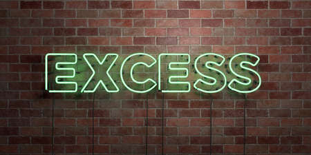 excess: EXCESS - fluorescent Neon tube Sign on brickwork - Front view - 3D rendered royalty free stock picture. Can be used for online banner ads and direct mailers. Stock Photo