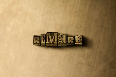REMARK - close-up of grungy vintage typeset word on metal backdrop. Royalty free stock illustration.  Can be used for online banner ads and direct mail.