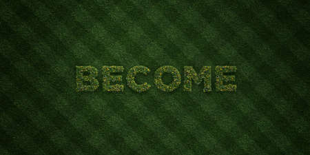 become: BECOME - fresh Grass letters with flowers and dandelions - 3D rendered royalty free stock image. Can be used for online banner ads and direct mailers.