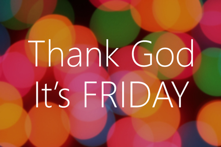 Thank God its friday text on colorful background bokeh Stock Photo