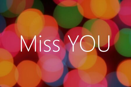 miss you: Miss You text on colorful background bokeh
