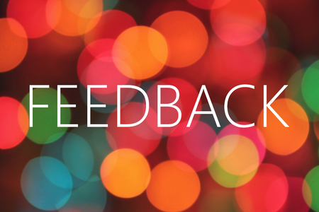 feedback: feedback word on bokeh background
