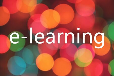 e-learning text on colorful blurred bokeh background