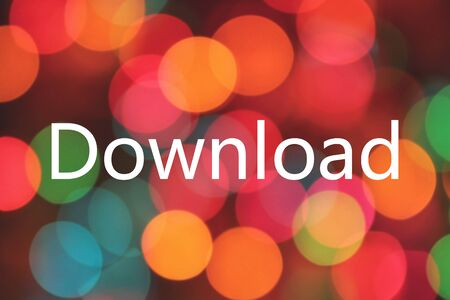 downloading content: Download word on colorful blurred bokeh background