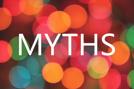 myths: myths word on colorful background bokeh