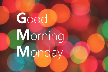 Good Morning Monday text on colorful background bokeh