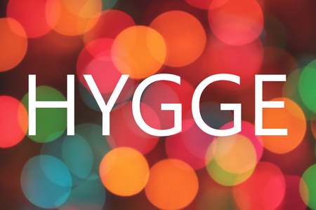 hygge- danish word meaning comfort, convenience, cosiness; living concept