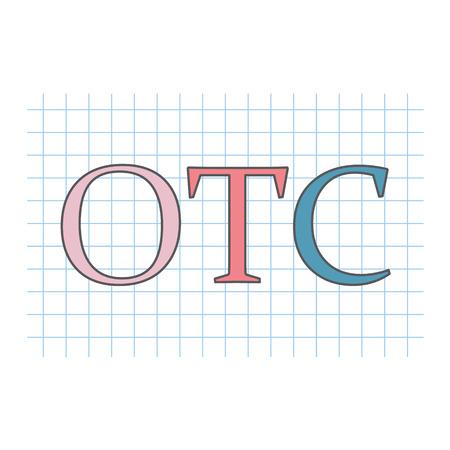 OTC (Over The Counter) written on checkered paper sheet- vector illustration Иллюстрация