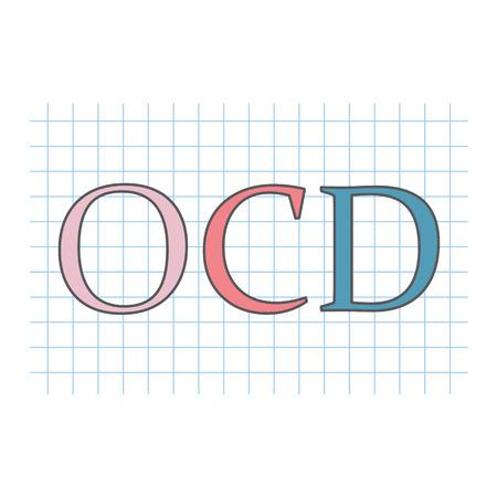OCD (Obsessive Compulsive Disorder) written on checkered paper sheet- vector illustration