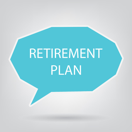 retirement plan written on speech bubble- vector illustration