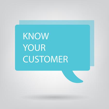 know your customer written on speech bubble- vector illustration