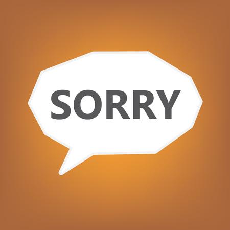 sorry written on speech bubble- vector illustration