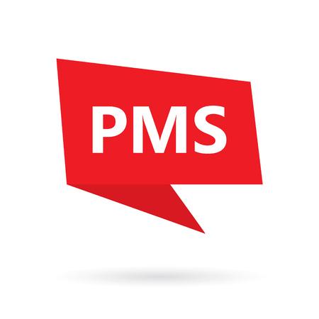 PMS (Premenstrual Syndrome) on a speach bubble- vector illustration