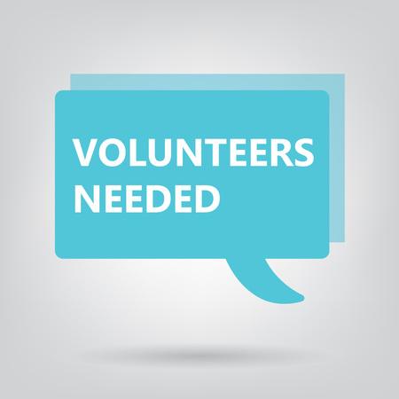Volunteers Needed written on a speech bubble- vector illustration