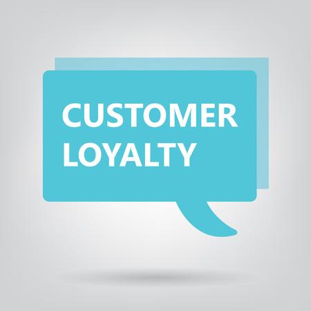 customer loyalty written on a speech bubble- vector illustration Vetores
