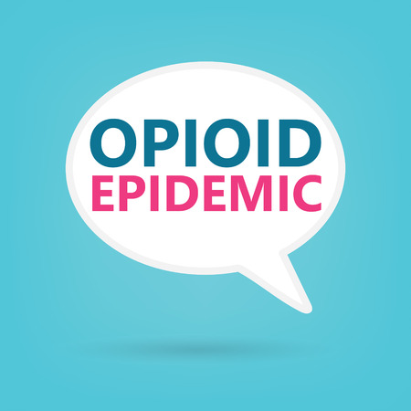 Opioid epidemic written on a speech bubble- vector illustration