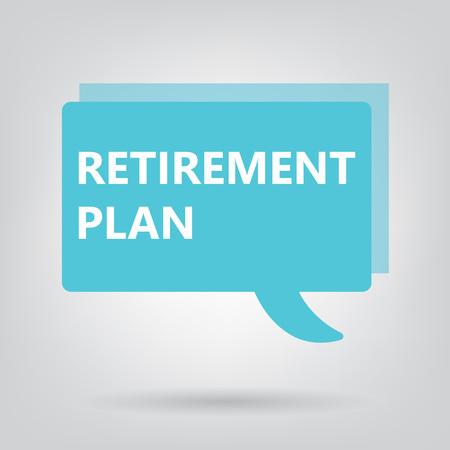 retirement plan written on a speech bubble- vector illustration