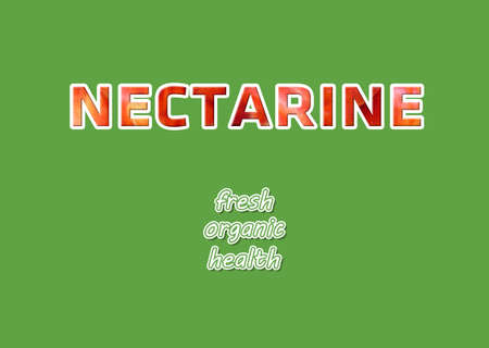 3D raised nectarine texture text, flat lay on green background, title is fresh, organic, healthy. Suitable for restaurants, supermarket, Fruit vendors, kids English learning.