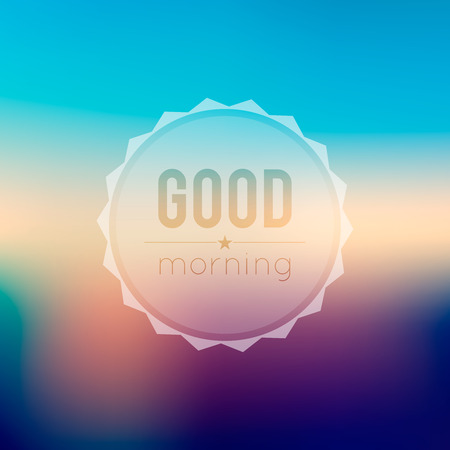 good morning: Abstract morning blurred background with sign Illustration