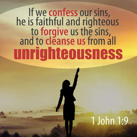 If we confess our sins, he is faithful and righteous to forgive us the sins, and to cleanse us from all unrighteousness 1 John 1:9 Stock Photo