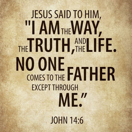 "Jesus said to him, ""I am the way, the truth, and the life. No one comes to the Father except through me.� John 14:6 Stockfoto"