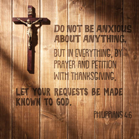Do not be anxious about anything, but in everything, by prayer and petition with thanksgiving, let your requests be made known to God. Philippians 4:6 Stock Photo