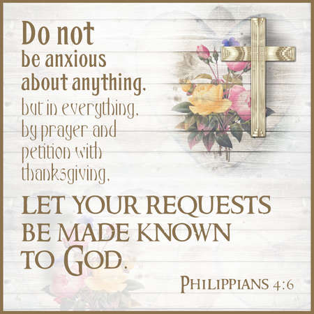 Do not be anxious about anything, but in everything, by prayer and petition with thanksgiving, let your requests be made known to God. Philippians 4:6 Editorial