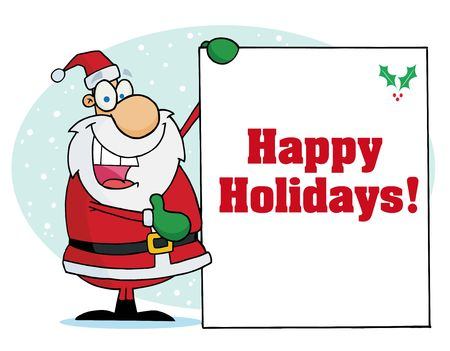 holiday: Jolly Christmas Santa Holding Up A Happy Holidays Greeting Sign In The Snow Illustration