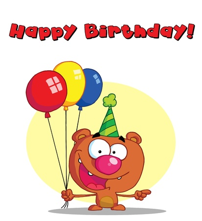 b day parties: Happy Birthday Greeting Over A Bear With Balloons Illustration