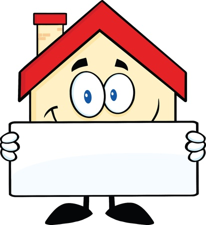 real estate house: Smiling House Cartoon Mascot Character Holding A Banner Illustration
