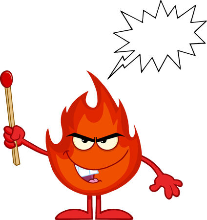 Evil Fire Cartoon Mascot Character Holding Up A Match Stick With Speech Bubble