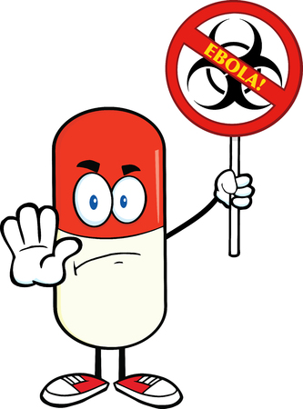 Angry Pill Capsule Character Holding A Stop Ebola Sign With Bio Hazard Symbol And Text Illustration