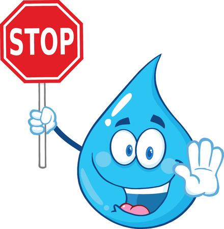 Water Drop Cartoon Mascot Character Holding A Stop Sign. Illustration Isolated On White Background Vectores