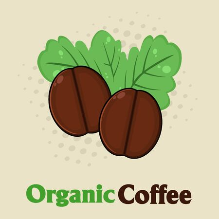 vivacity: Organic Roasted Coffee Beans Cartoon. Illustration With Text And Background Stock Photo
