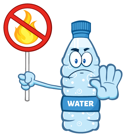 fire water: Cartoon Illustation Of A Water Plastic Bottle Mascot Character Holding A No Fire Sign