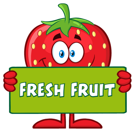 Strawberry Fruit Cartoon Mascot Character Holding A Banner With Text Fresh Fruit. Illustration Isolated On White Background